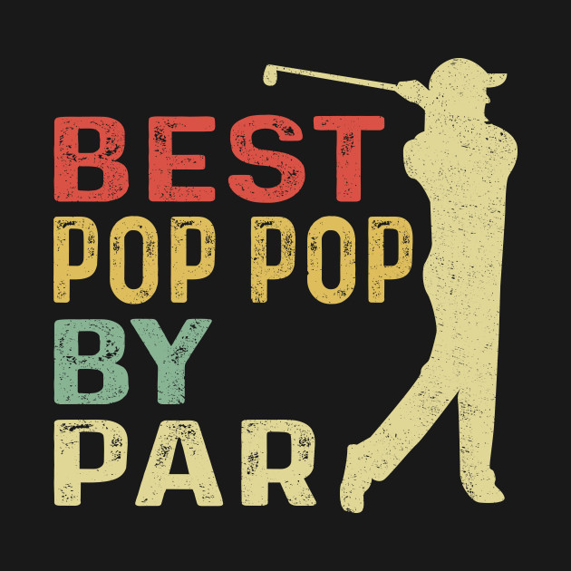 ba5566ed Retro Vintage Mens Father's Day Best Pop Pop By Par Funny Golf Gift Kids T- Shirt