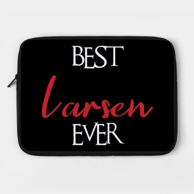 Best Larsen Ever, Larsen Surname