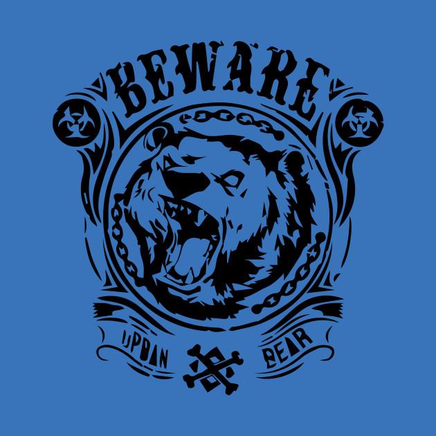 quality design a48e6 f2b5a bear t shirt urban Beware Outfit artwork