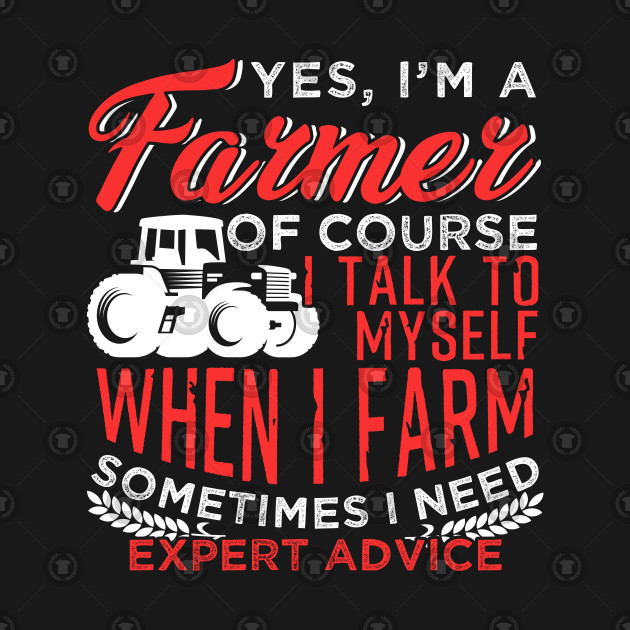 Yes I Am A Farmer Tractor Funny Quotes I Am A Farmer T Shirt