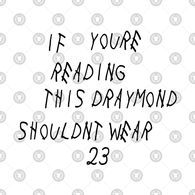 If You're Reading This Draymond Shouldn't Wear 23