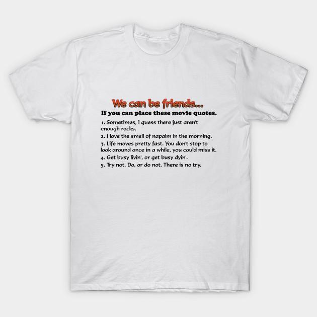 0e21a49e920 Movie Quotes - Movies - T-Shirt