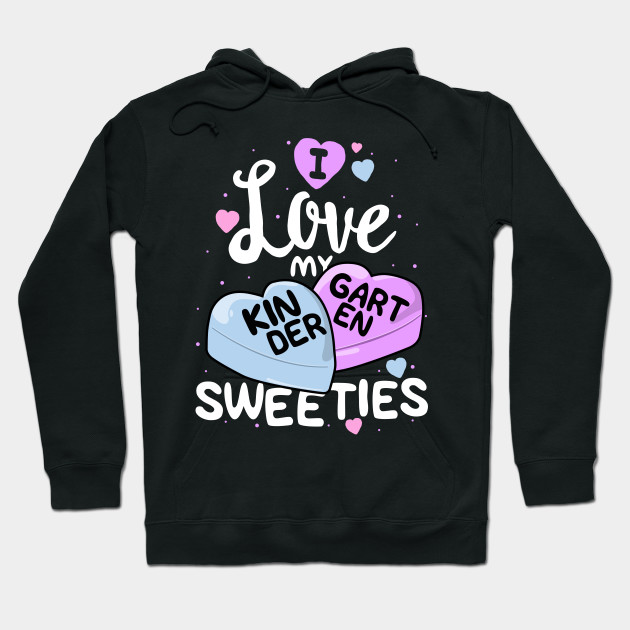 I Love My Kindergarten Sweeties T-Shirt Teacher Valentines Hoodie