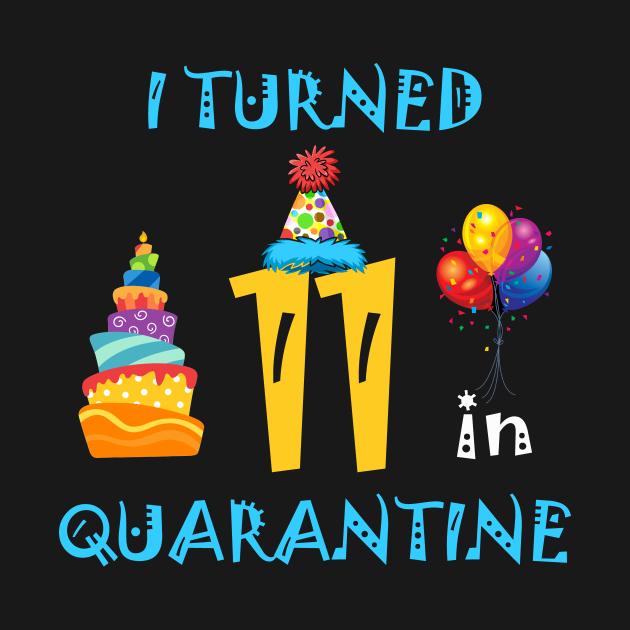 I turned 11 in quarantine birthday
