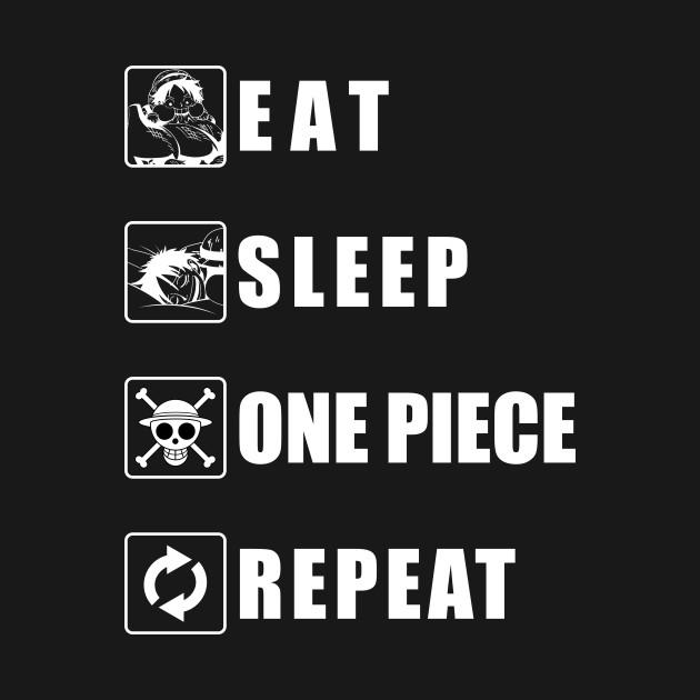 Eat Sleep One Piece Repeat