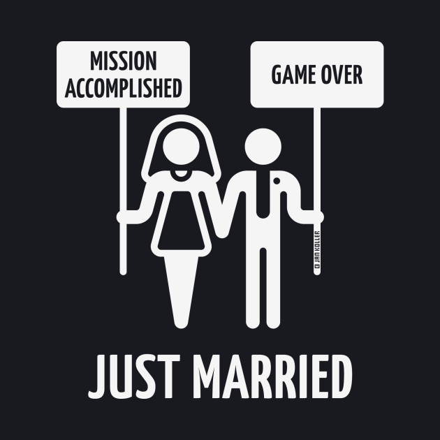Just Married – Mission Accomplished – Game Over (Wedding / White)