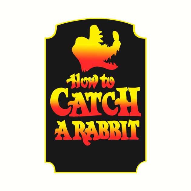 How to Catch a Rabbit