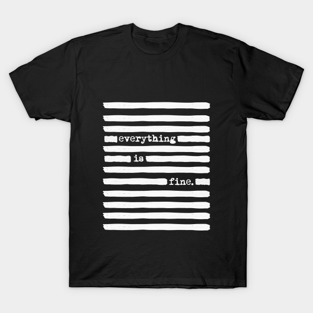 4ae765fa7 REDACTED! Everything is fine. REDACTED! - Censorship - T-Shirt ...