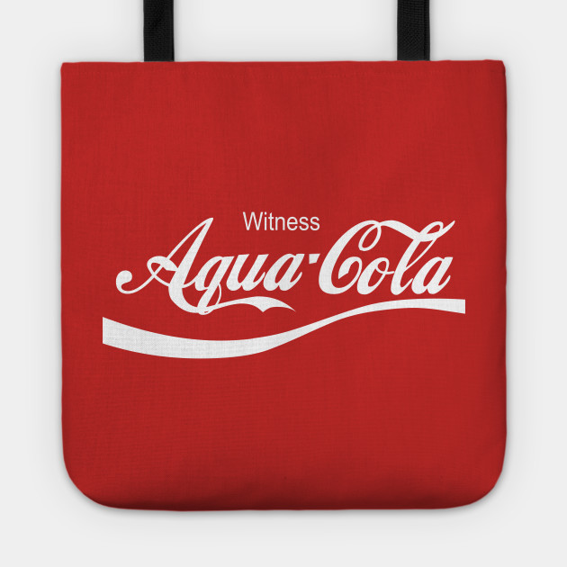 Aqua Cola - WITNESS!