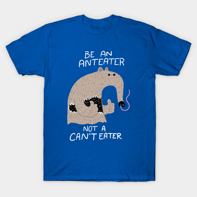 Anteater, not Can'tEater