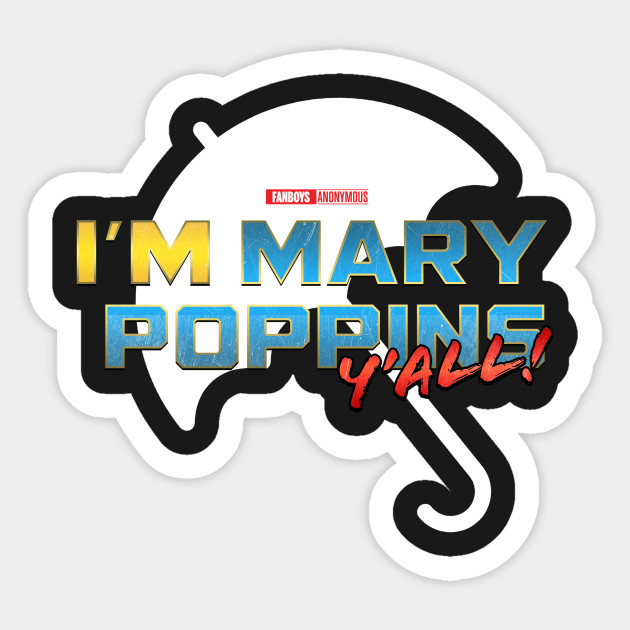 Yondu Im Mary Poppins Yall Guardians of the Galaxy 2 vinyl decal car laptop 4/""