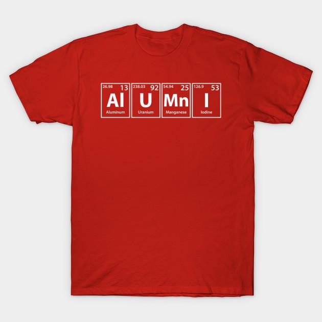Alumni (Al-U-Mn-I) Periodic Elements Spelling - Alumni - T-Shirt ... 54ab38d1a
