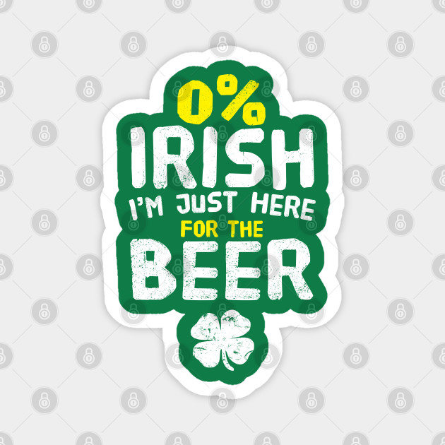 0% Irish Just Here For the Beer St. Patrick's Day