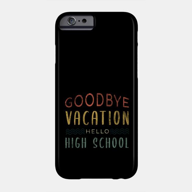 Goodbye Vacation Hello High School - Back To School