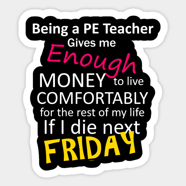 being a pe teacher is funny quotes cool pe teacher sticker