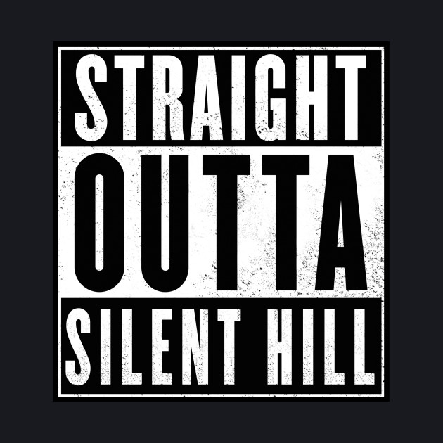 Straight outta Silent hill