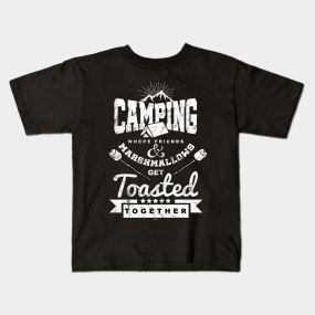 c8a9169d Funny Camping Sayings Kids T-Shirts | TeePublic