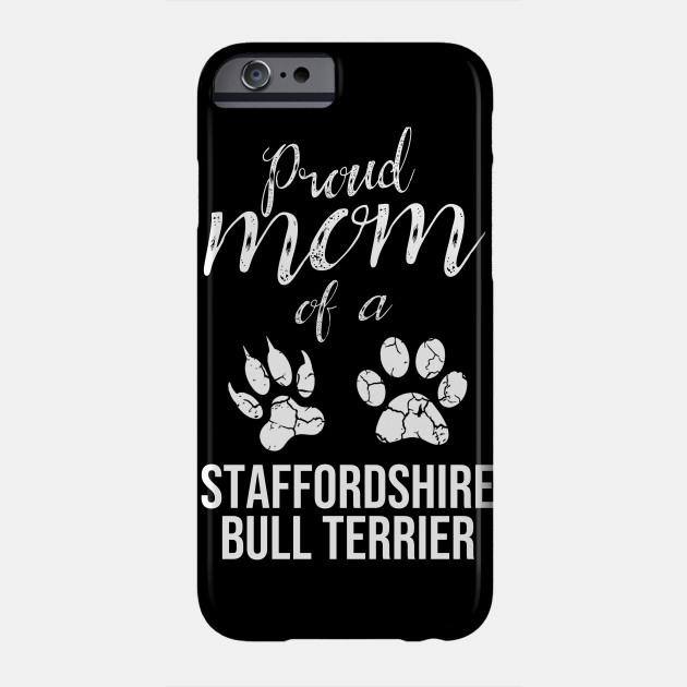 Proud Mom of A Staffordshire Bull Terrier