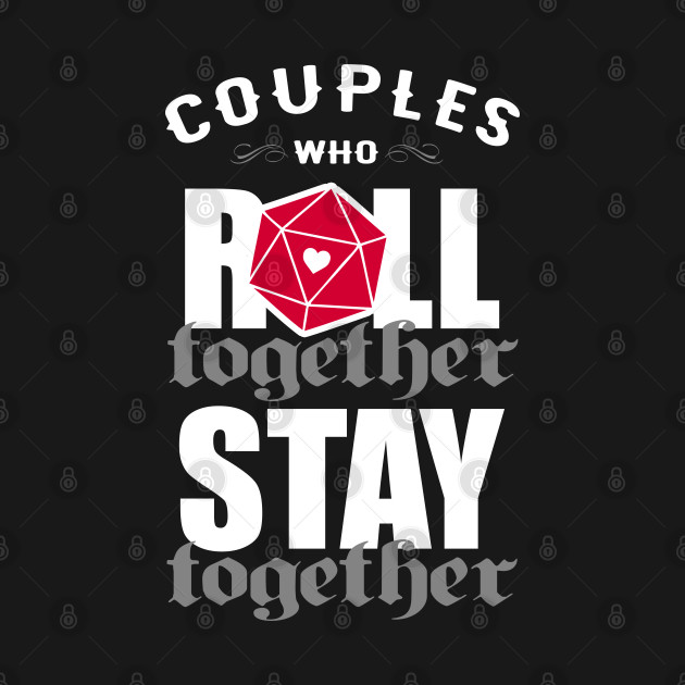 Couples Who Roll Together Stay Together