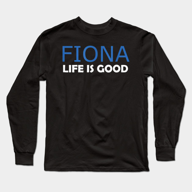 Fiona Hill Impeachment Deposition ,Life is Good T-Shirt Long Sleeve T-Shirt