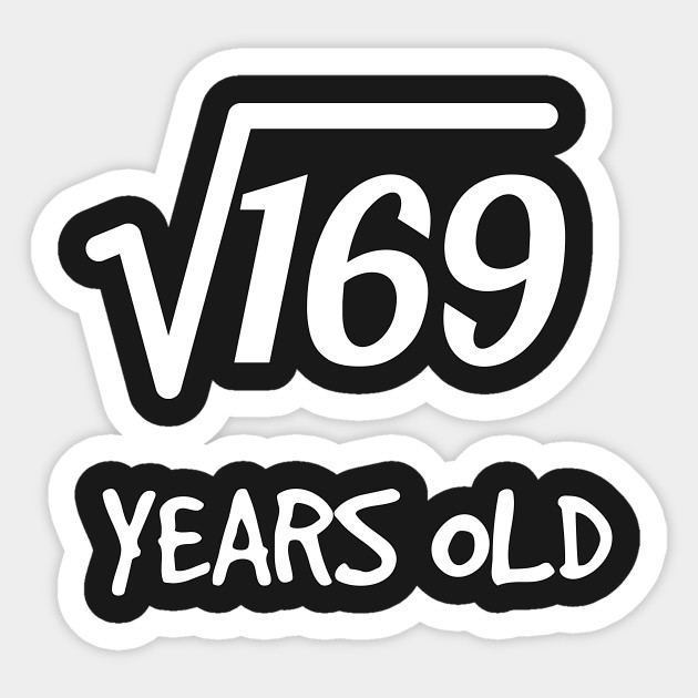 Square Root Of 169 13th Birthday 13 Years Old Boy Girl Sticker