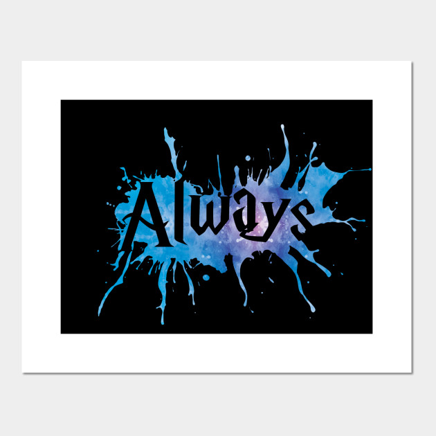 332184a04 Harry Potter - Always with splashes outline (blue watercolours) - After all  this time  - Marauders - Hogwarts - Severus Snape - Potterhead Posters and  Art ...