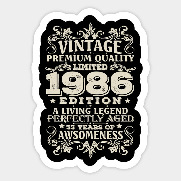 Vintage Made In 1986 33 Years Old Shirt 33rd Birthday Gift Sticker