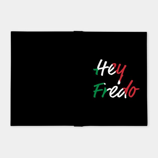 Hey Fredo