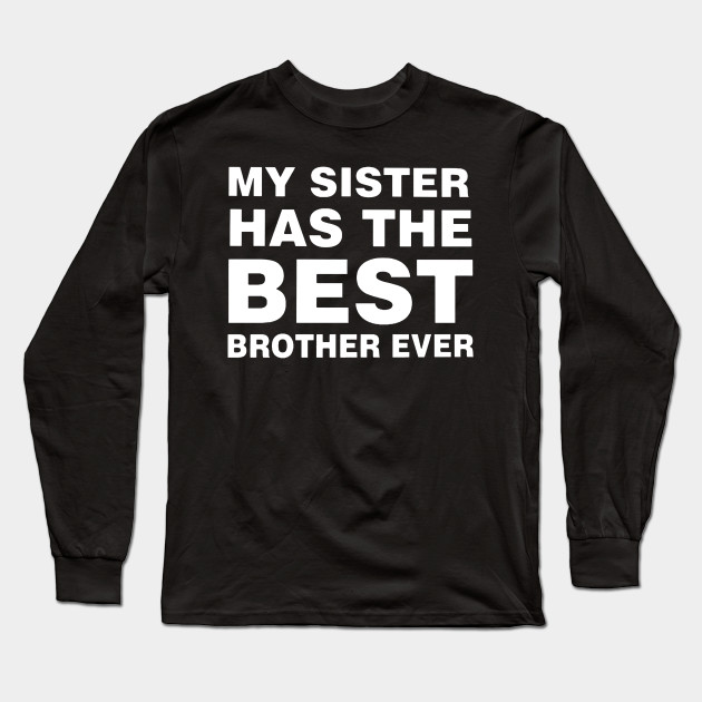 BEST BROTHER  IN THE WORLD BLACK or WHITE  T Shirt Funny Birthday Gift