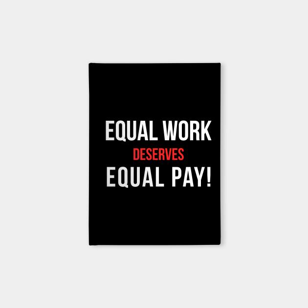 Equal Work Deserves Equal Pay