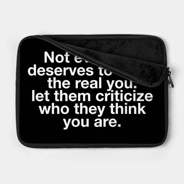 not everyone deserves to know the real you