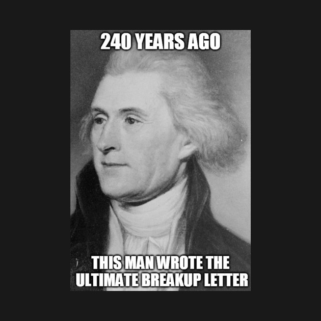 Funny American History Breakup Letter Funny American History T