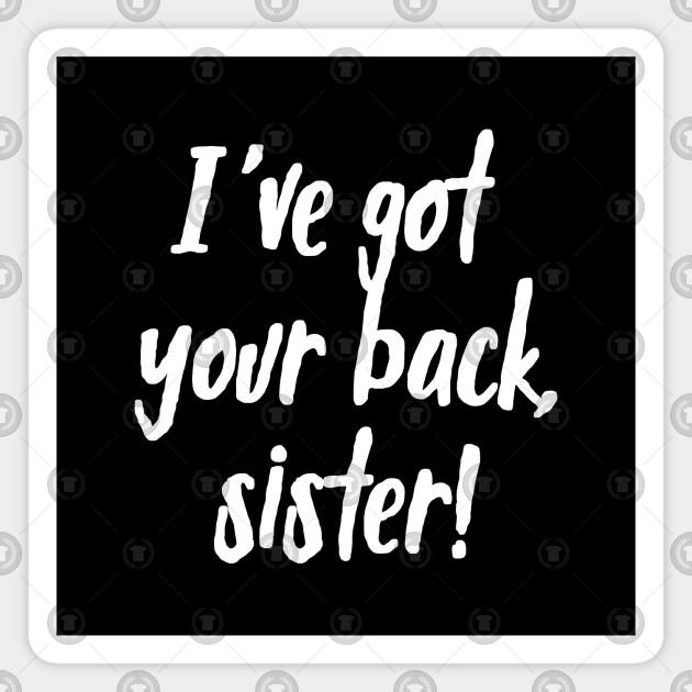 I\'ve Got Your Back, Sister! | Siblings | Quotes | Black