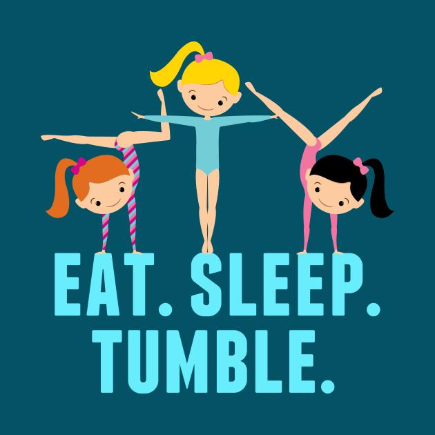 Gymnastics Girl Eat Sleep Tumble