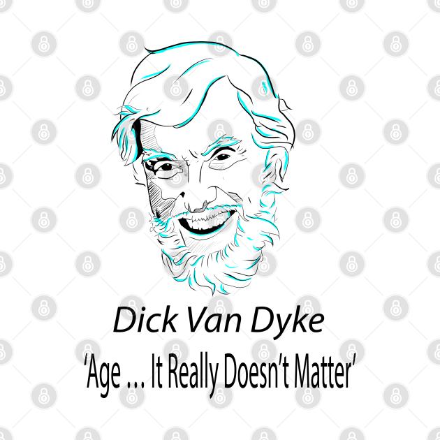 Dick Van Dyke: 'Age … It Really Doesn't Matter'