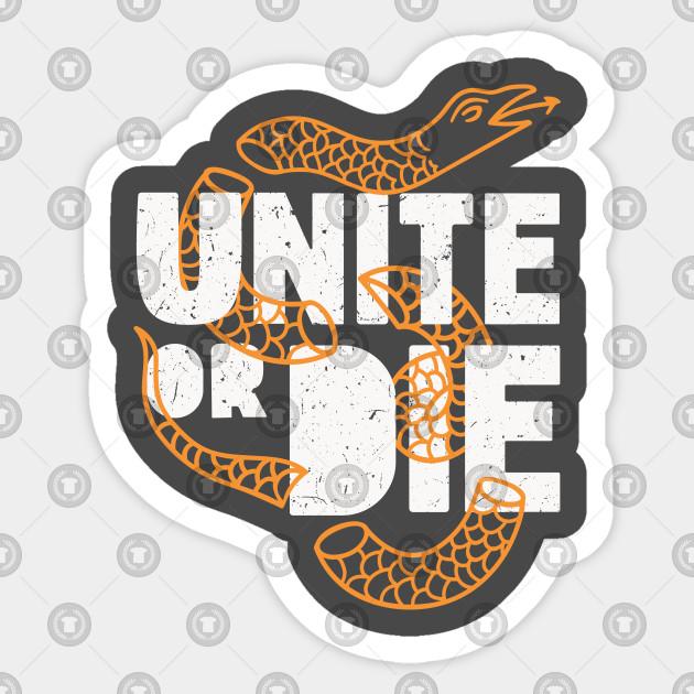 Unite or Die - Unite Or Die - Sticker | TeePublic AU