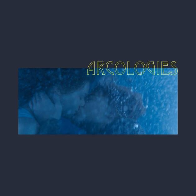 Arcologies - Kiss