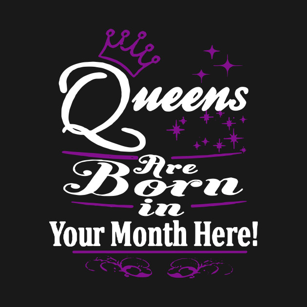 Personalized Birthday Girl T Shirts Queens Are Born In Pick Your Month Gift