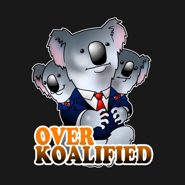 Over Koalified