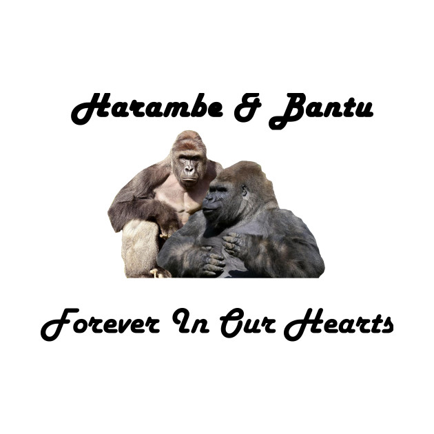 Harambe and Bantu forever in our hearts (Black)