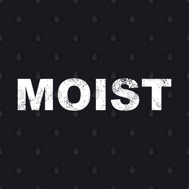 Moist - Bold