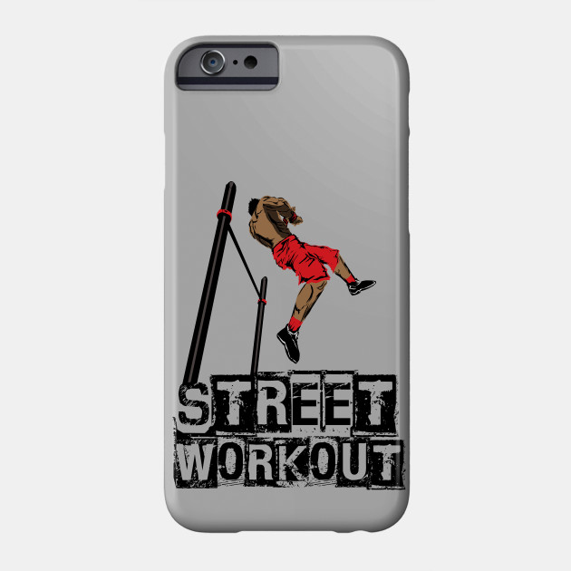 75cd6014 Street Workout- Muscle up-C - Freestyle Calisthenics - Phone Case ...