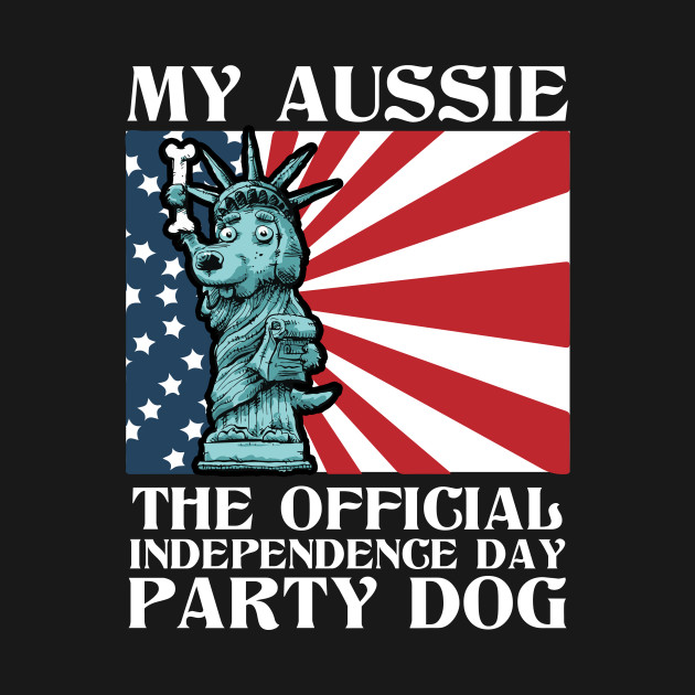 My Aussie - The Official Independence Day Party Dog