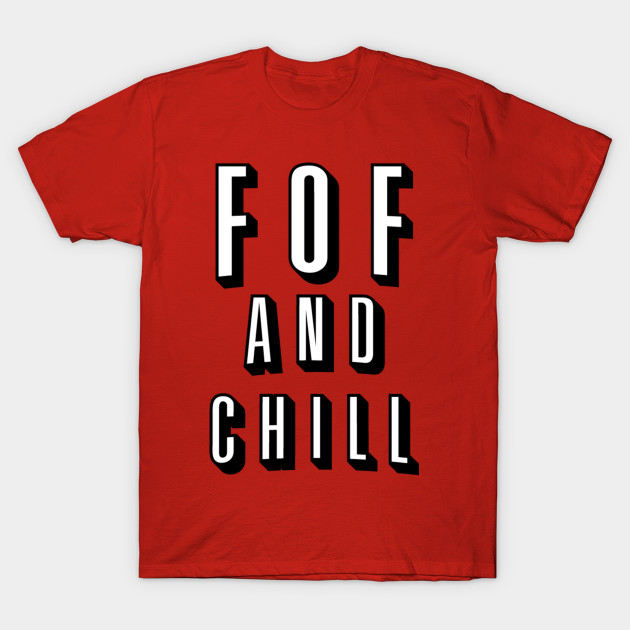 FOF and Chill