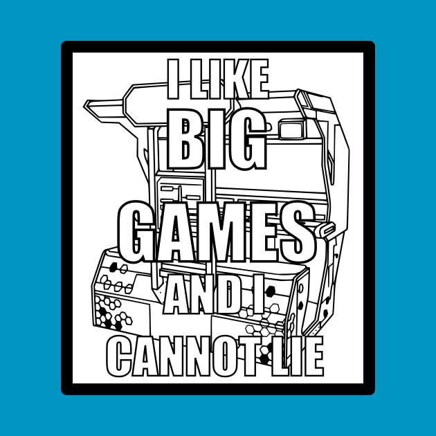 I like Big Games And I Cannot Lie Alternate
