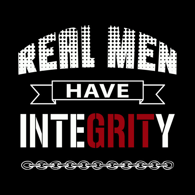 Real Men Have Integrity