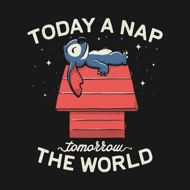 Today a Nap, Tomorrow the World