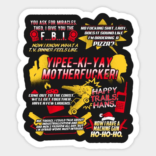 Die Hard Best Quotes Die Hard Sticker Teepublic