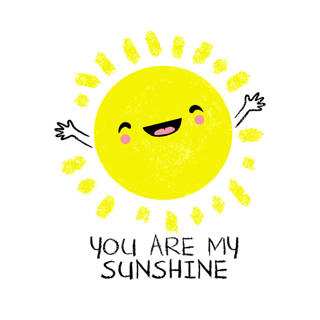 088bc838b6e6 You Are My Sunshine - Cute Sun Shirt - Women - Kids T-Shirt | TeePublic