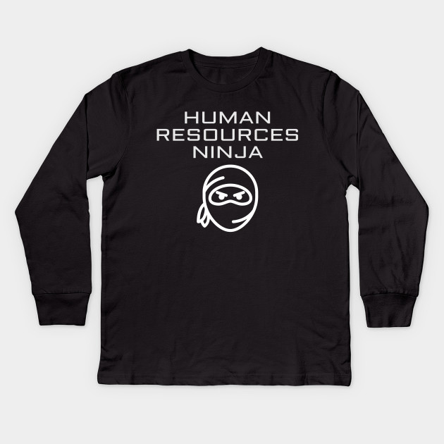 4d1c43b3ee Human Resources Ninja Funny HR Manager Employee Kids Long Sleeve T-Shirt